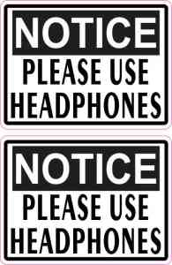 Notice Please Use Headphones Stickers