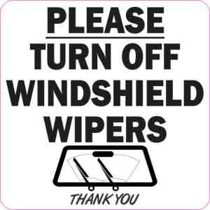 White Please Turn Off Windshield Wipers Sticker