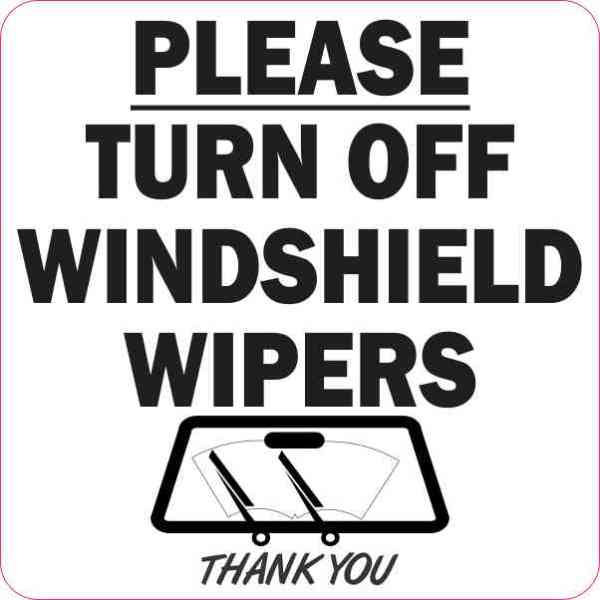 White Please Turn Off Windshield Wipers Sticker