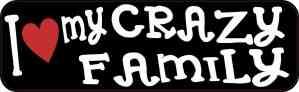 I Love My Crazy Family Bumper Sticker