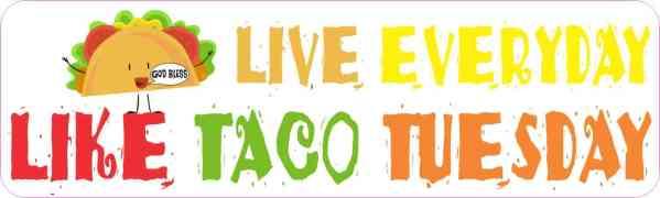 Live Everyday Like Taco Tuesday Magnet