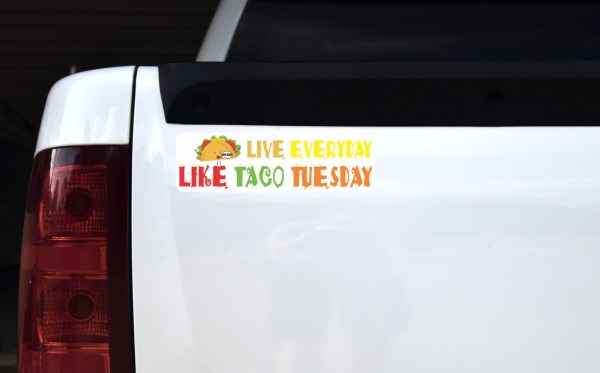 Live Everyday Like Taco Tuesday Bumper Sticker