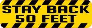 Stay Back 50 Feet Bumper Sticker
