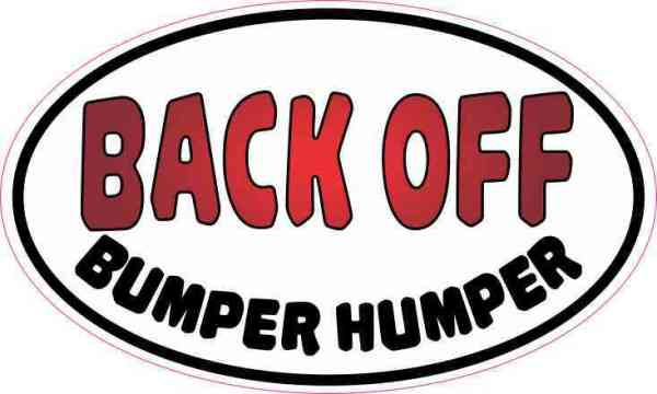 Oval Back Off Bumper Humper Sticker