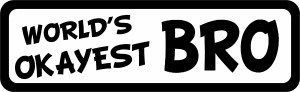 World's Okayest Bro Bumper Sticker