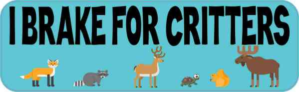 Blue I Break for Critters Bumper Sticker