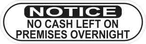 Oblong Notice No Cash Left Overnight Sticker