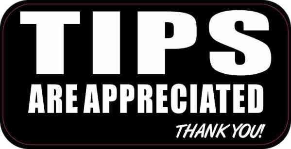 Tips Are Appreciated Sticker