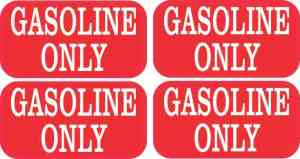 Gasoline Only Stickers
