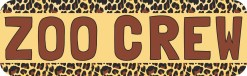 Zoo Crew Bumper Sticker