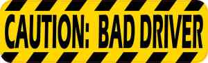 Caution Bad Driver Bumper Sticker