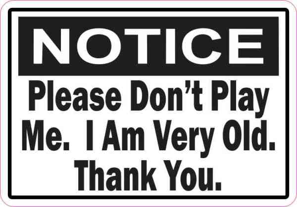 Notice Please Don't Play Me Sticker