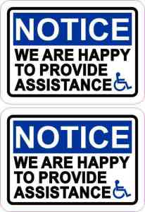 Handicap We Are Happy to Provide Assistance Vinyl Stickers