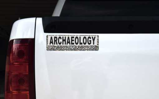 I Can Dig It Archaeology Magnet