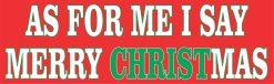 I Say Merry Christmas Magnet