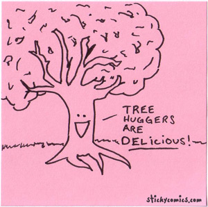 tree huggers are delicious!