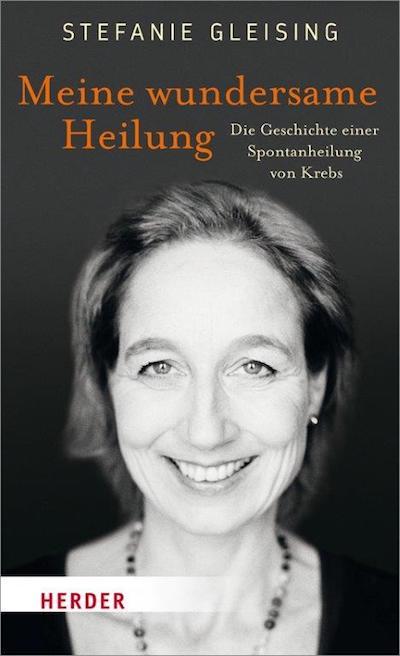 """""""Meine wundersame Heilung"""": Stefanie Gleising erzählt von ihrer Spontanheilung"""