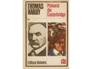 Primarul_din_Casterbridge-Thomas_Hardy-Univers_23057-1024x768