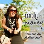 Molly's Money: How do you prioritize which debt(s) to pay off first?