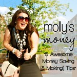 5 Awesome Money Saving (and Making!) Tips [Molly's Money]