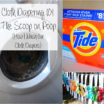 For the Mamas | Cloth Diapering 101: The Scoop on Poop (Tide for Cloth Diapers)