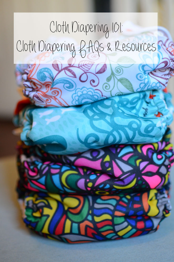 For the Mamas   Cloth Diapering 101: Cloth Diapering FAQs & Resources