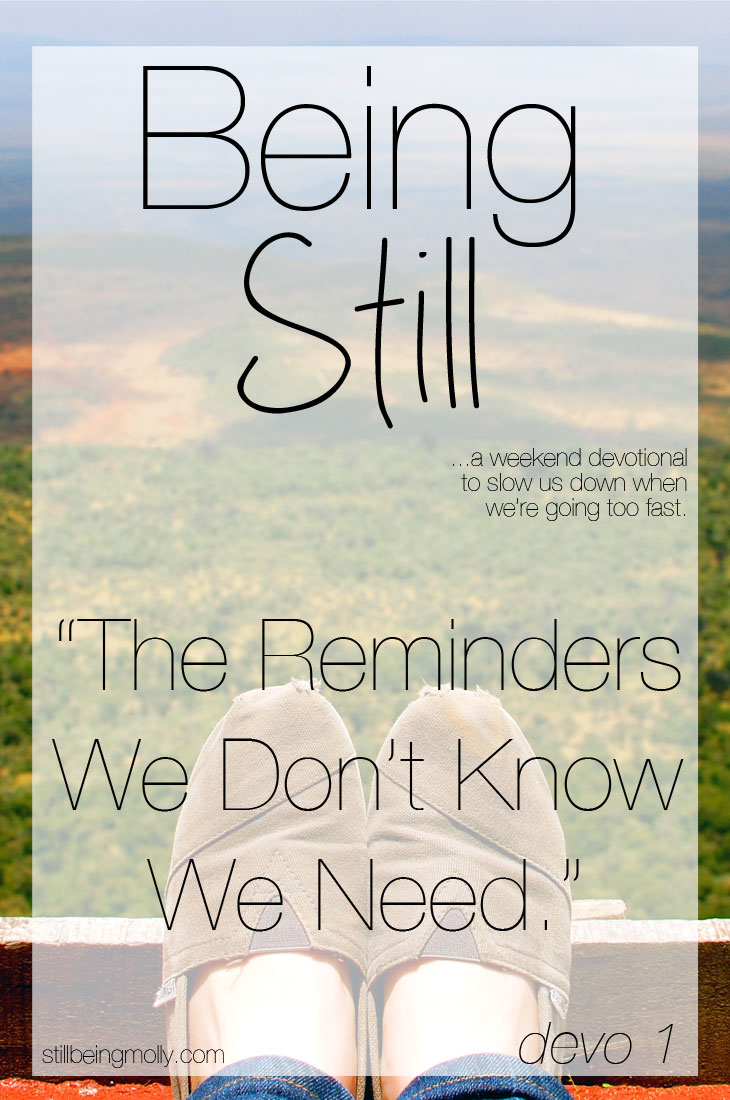 "Being Still | ""The Reminders We Don't Know We Need"""