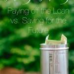Paying Off the Loan vs. Saving for the Future | Molly's Money