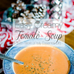 RECIPE | Easy Creamy Tomato Soup (with Taste of Italy Essential Oil)