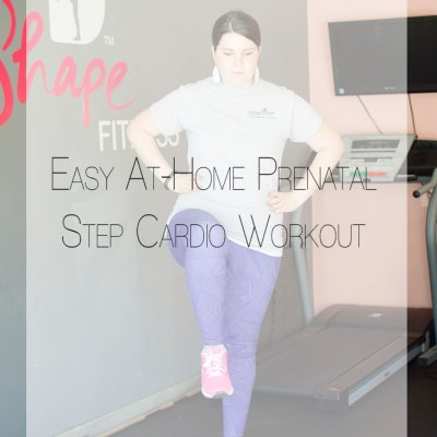 Fitness Friday | Easy At-Home Prenatal Step Cardio Workout