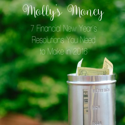 7 Financial New Year's Resolutions You Need to Make in 2016 | Molly's Money