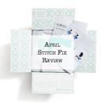 April Stitch Fix Review & Link-Up