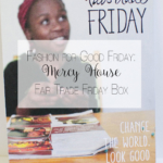 Fashion for Good Friday: Mercy House Fair Trade Friday