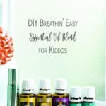 "Back to School Recipe | DIY ""Breathin' Easy"" Essential Oil Blend for Kiddos"
