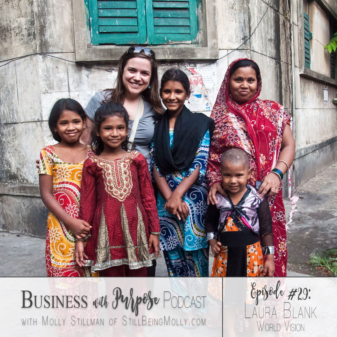 EP. 29: World Vision and the Global Water Crisis with Laura Blank
