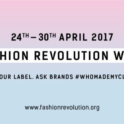 Fashion Revolution Week 2017 – Ask Your Favorite Brands #whomademyclothes?