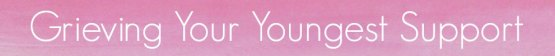 grievingyouryoungest-supportpage-banner