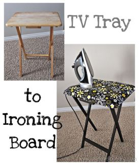 TV tray to ironing board--- just saw a bunch of TV trays at the surplus place. And I really need an ironing board since I have no dryer!: