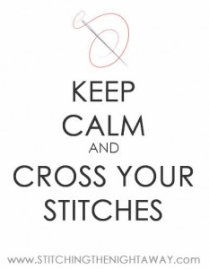 Keep Calm and Cross Your Stitches