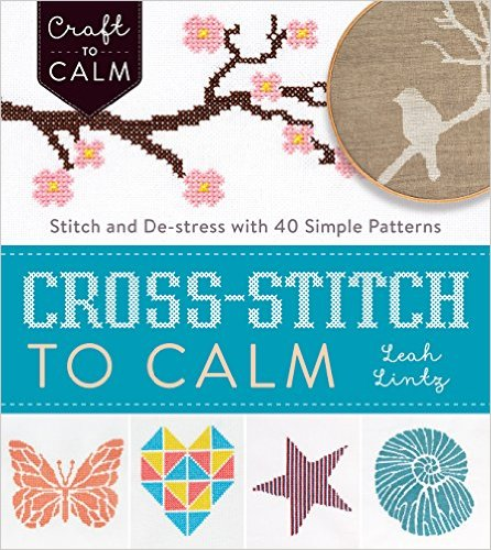 Cross Stitch to Calm 40 Simple Patterns