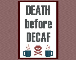 Death Before Decaf Free Cross Stitch Pattern