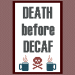 Death Before Decaf Free Cross Stitch Pattern