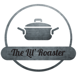 The Lil Roaster