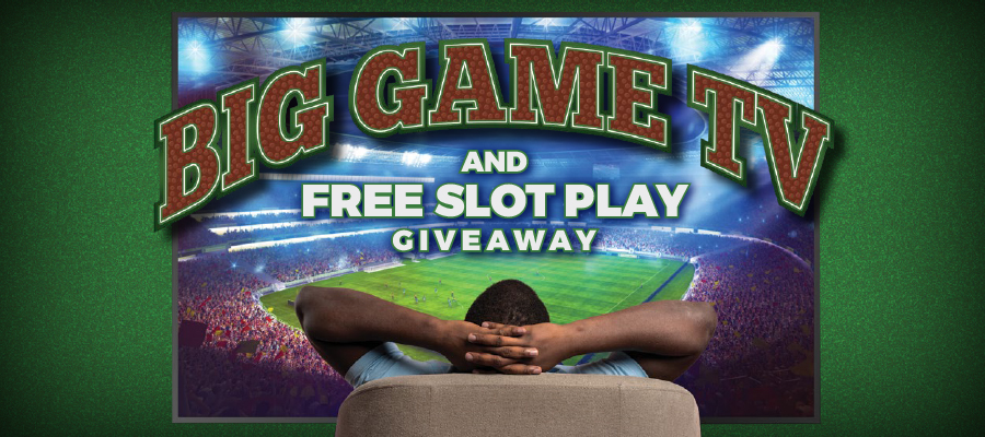 Big Game TV and Free Slot Play Giveaway