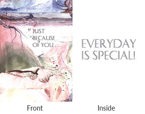 Front says just because of you. Inside says every day is special.