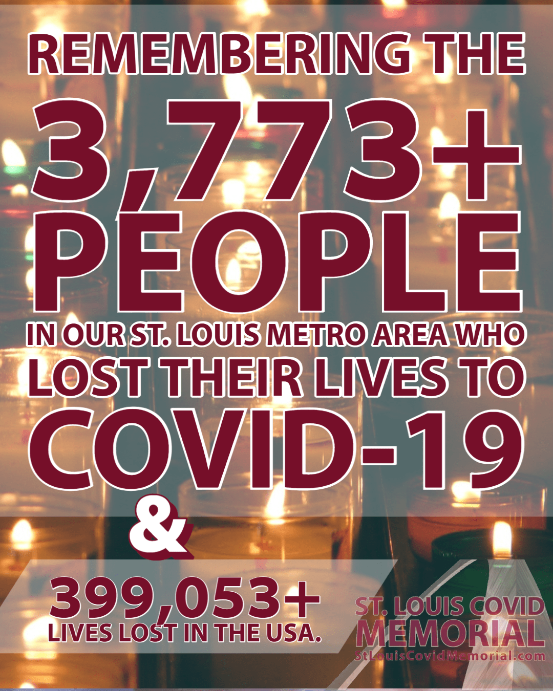 St. Louis Covid Memorial stands in solidarity with and in memorial of all those across the USA who have lost their lives to COVID-19, especially the 3,773+ people in our St. Louis Metro who are deeply and locally missed by their friends and families.