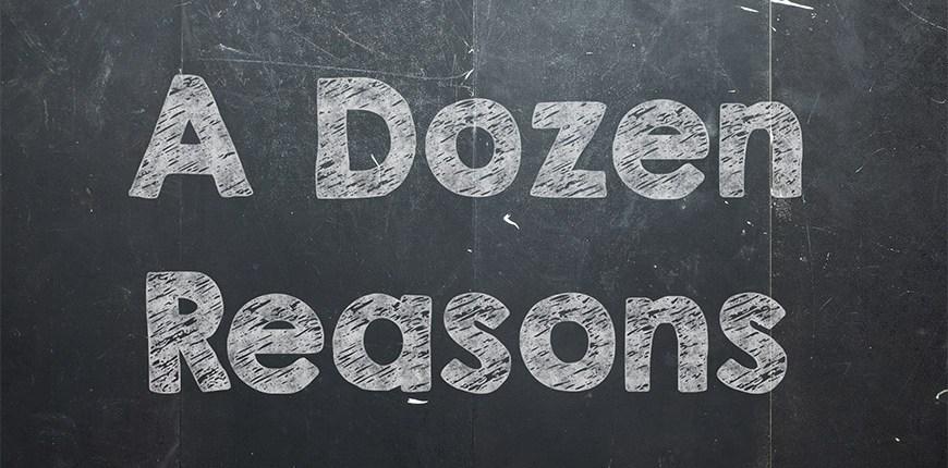 A Dozen Reasons