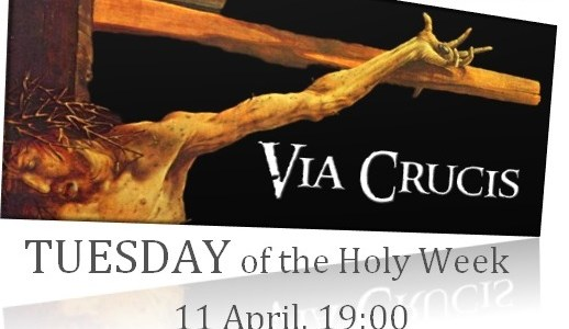 TUESDAY of the Holy Week 11 April, 19:00 Stations Of The Cross