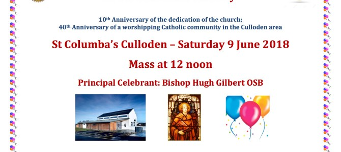 Double Anniversary Mass on our Patronal Feast Day! St Columba;s Culloden – Saturday 9 June 2018 Mass at 12 noon