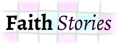 Faith Stories